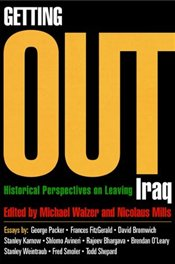 Getting Out : Historical Perspectives on Leaving Iraq  - Walzer, Michael