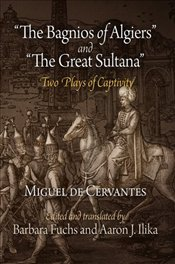 Two Plays of Captivity : Bagnios of Algiers and The Great Sultana - de Cervantes Saavedra, Miguel