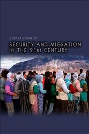 Security and Migration in the 21st Century - GUILD, ELSPETH