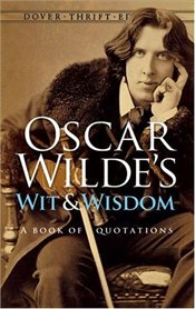 Oscar Wildes Wit and Wisdom : Book of Quotations  - Wilde, Oscar