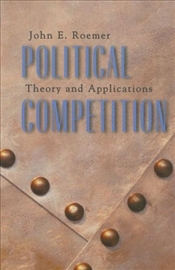 Political Competition : Theory and Applications - Roemer, John E.