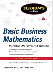 Schaums Outline of Basic Business Mathematics 2e : Revised Edition    - Lerner, Joel