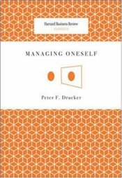 Managing Oneself - Drucker, Peter F.