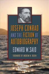 Joseph Conrad and the Fiction of Autobiography - Said, Edward W.