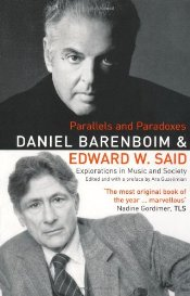 Parallels and Paradoxes : Explorations in Music and Society - Said, Edward W.