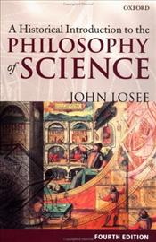 Historical Introduction to the Philosophy of Science 4e - Losee, John
