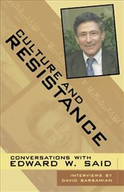 Culture and Resistance : Conversations with Edward Said - Said, Edward W.
