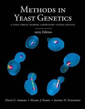 Methods in Yeast Genetics - Amberg, David C.