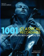 1001 Classical Recordings You Must Hear Before You Die -