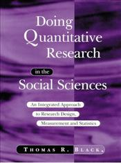 Doing Quantitative Research in the Social Sciences : An Integrated Approach to Research Design - BLACK, THOMAS R.
