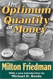 Optimum Quantity of Money - Friedman, Milton