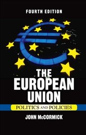 European Union : Politics and Policies 4e - McCormick, John
