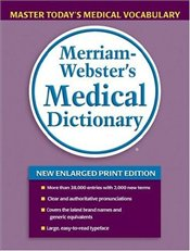 Merriam Websters Medical Dictionary -