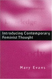 Introducing Contemporary Feminist Thought - EVANS, MARY ANN