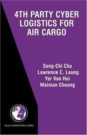 4th Party Cyber Logistics for Air Cargo - Chu, Sung-Chi