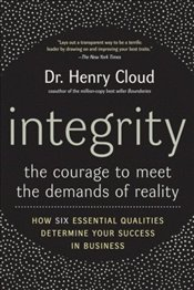 Integrity : Courage to Meet the Demands of Reality - Cloud, Henry