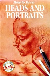 HOW TO DRAW HEADS AND PORTRAITS - Parramon, Jose M.