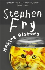 Making History - Fry, Stephen