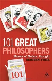 101 Great Philosophers : Makers of Modern Thought - Pirie, Madsen