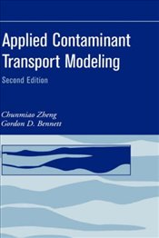 Applied Contaminant Transport Modeling 2E : Theory and Practice - ZHENG, CHUNMIAO