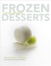 Frozen Desserts : A Comprehensive Guide for Food Service Operations - Migoya, Francisco J.