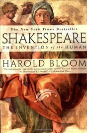 Shakespeare : The Invention of the Human - Bloom, Harold
