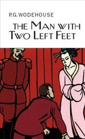 Man With Two Left Feet - Wodehouse, P. G.