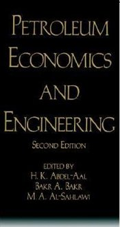 Petroleum Economics and Engineering 2E - Abdel-Aal, Hussein K.