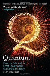 Quantum : Einstein, Bohr and the Great Debate About the Nature of Reality - Kumar, Manjit