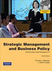 Strategic Management and Business Policy 12e : Achieving Sustainability - Wheelen, Thomas L.