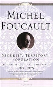 Security, Territory, Population : Lectures at the College De France, 1977-1978  - Foucault, Michel