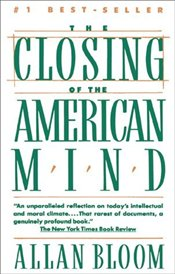 Closing of the American Mind - BLOOM, ALLAN DAVID