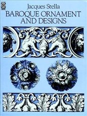 Baroque Ornament and Designs  - Stella, Jacques