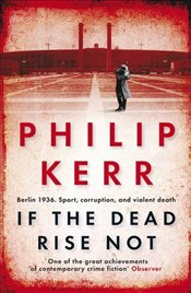 If the Dead Rise Not - Kerr, Philip