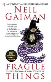 Fragile Things : Short Fictions and Wonders  - Gaiman, Neil