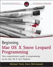 "Beginning Mac OS ""X"" Snow Leopard Programming - Trent, Michael"
