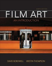 Film Art 9e : An Introduction, Revised Edition - Bordwell, David