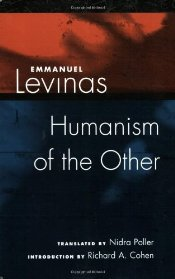 Humanism of the Other - Levinas, Emmanuel