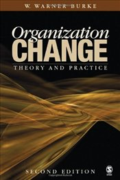Organizational Change 2e : Theory and Practice  - Burke, Warner