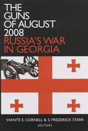 Guns of August 2008 : Russians War in Georgia  - Cornell, Svante