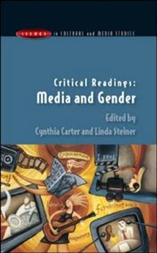 Critical Readings : Media and Gender - Carter, Cynthia