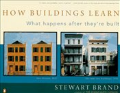 How Buildings Learn : What Happens After Theyre Built - Brand, Stewart