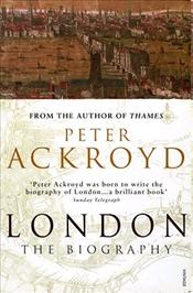 London : The Biography - Ackroyd, Peter