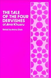 Tale of the Four Dervishes - Shah, Amina