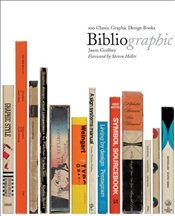 BiblioGraphic : 100 Classic Graphic Design Books - Godfrey, Jason