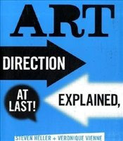 Art Direction Explained, At Last! - Heller, Steven