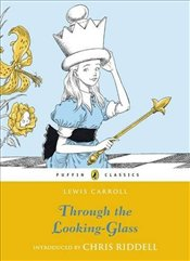 Through the Looking Glass and What Alice Found There - Carroll, Lewis