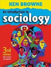 Introduction to Sociology 3e - Browne, Ken