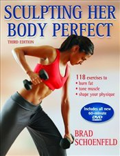 Sculpting Her Body Perfect 3e : With DVD - Schoenfeld, Brad