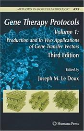Gene Therapy Protocols Volume I 3E :  Production and In Vivo Applications of Gene Transfer Vectors - Ledoux, Joseph